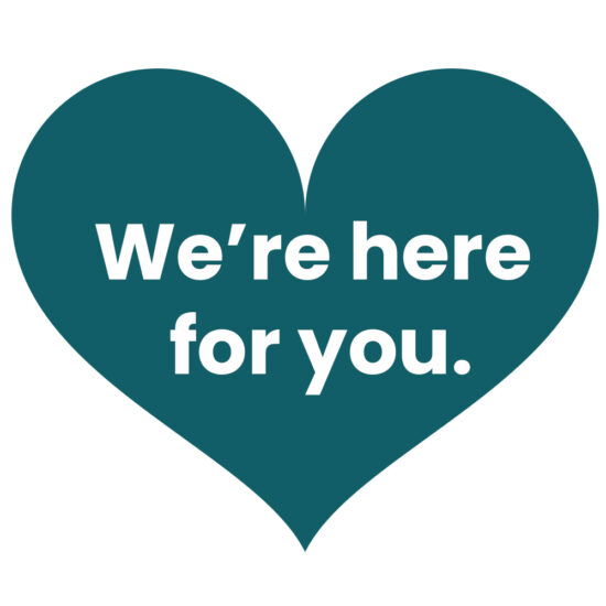 We're here for you